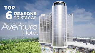 Top 6 Reasons to Stay at Universal's Aventura Hotel