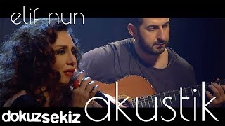 Elif Nun - Seni Kimler Aldı (Akustik)