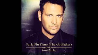 יוסי אזולאי - הסנדק Parla Più Piano (The Godfather) - Yossi Azulay (Official Release) TETA