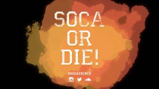 SOCA OR DIE DECEMBER 2016! Last Fete Of The Year