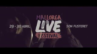 MALLORCA LIVE FESTIVAL 2016  29 y 30 de Abril Son Fusteret