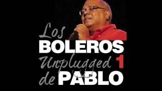 4. Perfidia - Pablo Milanés, Boleros Unplugged, Vol. 1