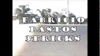 Fabricio Bastos- 3 tricks