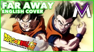 DRAGON BALL SUPER ENDING 9 [ENGLISH COVER] | Far Away | MasakoX