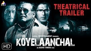 Koyelaanchal   Official Theatrical Trailer