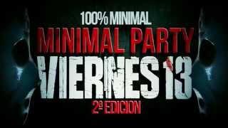 """MINIMAL PARTY 2 EDICION """" VIERNES 13 """" BY STICK BEAT"""