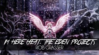 Rob Grasser - Im Here (feat. The Eden Project)