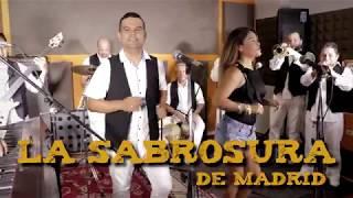 QUE BONITO / La Sabrosura de Madrid / VIDEO CLIP 2017
