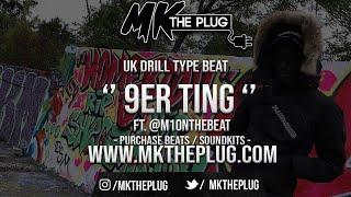 '' 9ER TING '' | UK DRILL TYPE BEAT | @MKTHEPLUG X @M1ONTHEBEAT