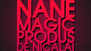 NANE - MAGIC (Produs de Nicalai/ 2010)