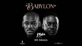 MI Abaga & 2Baba   Babylon Snippet