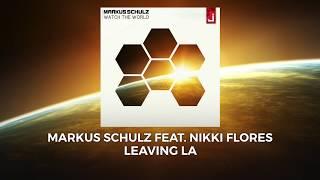 Markus Schulz feat. Nikki Flores - Leaving LA