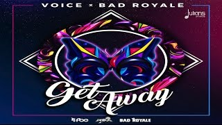 "Voice & Bad Royale - Get Away ""2017 Release"" [HD]"
