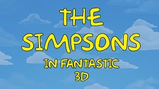 The Simpsons in fantastic 3D