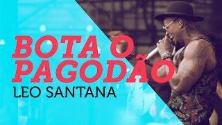 Leo Santana - Bota o Pagodão - em 4K| Nosso Som 2015 ( YouTube Carnaval )