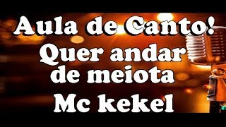 karaokê Quer andar de Meiota - Mc kekel