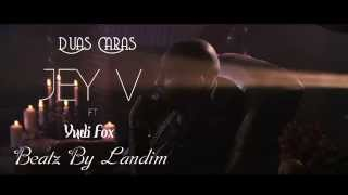 JEY V - DUAS CARAS FT YUDI FOX .... '' OFFICIAL AUDIO ''