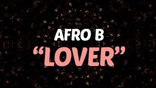 Afro B - Lover (Lyric Video) Prod. by Team Salut