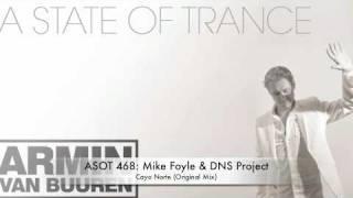 ASOT 468; Mike Foyle & DNS Project - Cayo Norte (Original Mix)