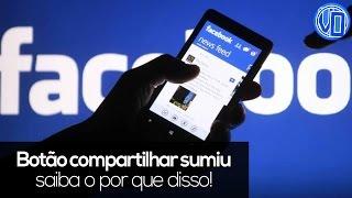 Botão compartilhar sumiu do Facebook? - ENTENDA O PORQUÊ!