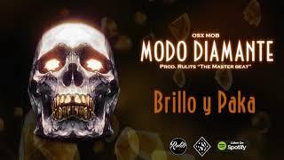 Osx Mob - Modo Diamante - Brillo y Paka FT. Craw (Prod. RulitsTMB)