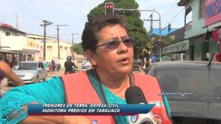 Tremores de Terra, Defesa Civil Monitora Prédios Em Tarauacá 09 12 15