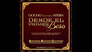 Gocho Feat Wisin - Desde El Primer Beso