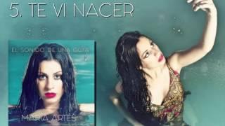 María Artés - Te vi nacer (Audio Oficial)