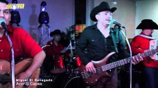 MIGUEL EL RENEGADO - AVER SI CAPEA