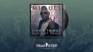 Miguel - Simple Things (RUN DMT Remix)