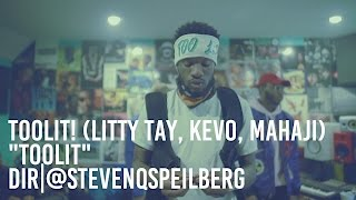"TOOLiT! (Litty Tay, Kevo, Mahaji) ""TOOLiT"" (OFFICIAL VIDEO) Dir