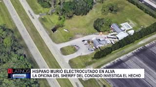 Un hispano murió electrocutado en Alva. La oficina del sheriff del condado Lee investiga el hecho