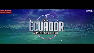 Sash! - Ecuador (Ramzess & Arswell REMIX)