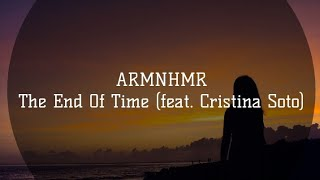 ARMNHMR - The End Of Time (feat. Cristina Soto)