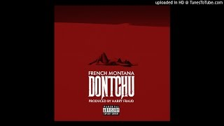 French Montana - Dontchu Prod. By Harry Fraud