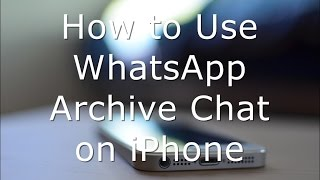 How to Use WhatsApp Archive Chat on iPhone and iPad