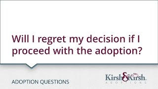 Adoption Questions: Will I regret my decision if I proceed with the adoption?