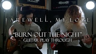 Farewell, My Love: Burn Out The Night [GUITAR PLAYTHROUGH]