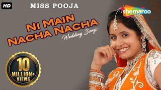 Ni Main Nacha Nacha - Punjabi Wedding Song - Miss Pooja - Teeyan Teej Diyan | Punjabi Shadi Songs width=
