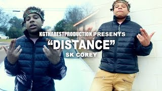 SK Corey - Distance (Official Video) Shot By @KGthaBest