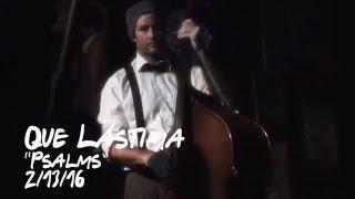 "Que Lastima ""Psalms"" LIVE"