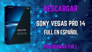 DESCARGAR SONY VEGAS PRO 14 FULL EN ESPAÑOL 2018 [ 64 BITS + PARCHE]