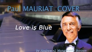 L'amour est Bleu \ Love is Blue [music: Andre Popp; Paul Mauriat cover]