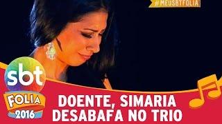 SBT Folia 2016 – Doente, Simaria desabafa no trio em Salvador