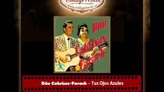Dúo Cabrisas Farach – Tus Ojos Azules (Perlas Cubanas)