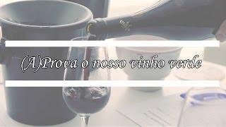 (A)Prova o nosso vinho verde!