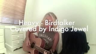 Heavy - Birdtalker (Cover By Indigo Jewel)