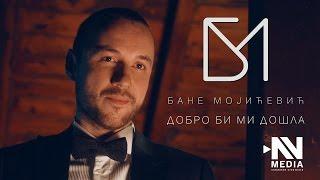 Bane Mojicevic - Dobro bi mi dosla (Official video 2017) - 4K