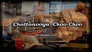 The Shadows - Chattanooga Choo-Choo (cover)