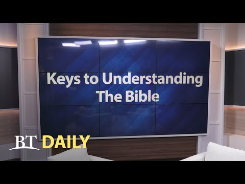 BT Daily: Keys to Understanding the Bible - Part 4